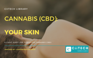Cannabis Cheat sheet Your Skin CBD Cannabis Oil UK